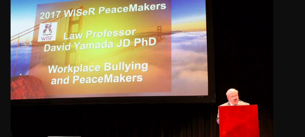 Workplace Bullying and PeaceMakers: New Workplace Institute Prof. of Law David Yamada